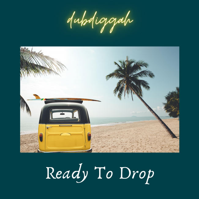 dubdiggah_ready_to_drop