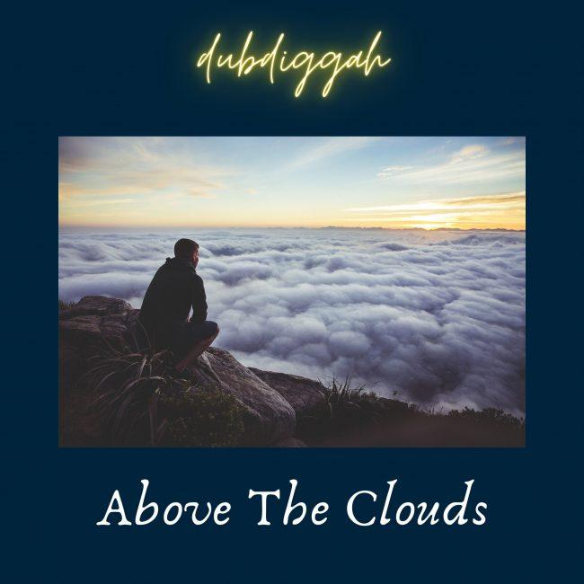 Dubdiggah - Above the Clouds